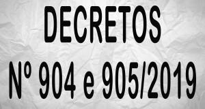 DECRETOS Nº 904 e 905/2019