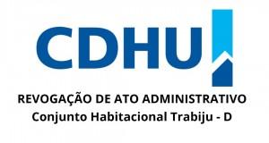 Conjunto Habitacional Trabiju – D / Ato Administrativo Revogado