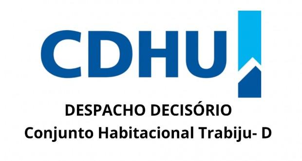 Conjunto Habitacional Trabiju – D  / Despacho Decisório